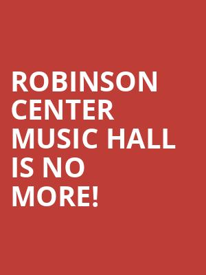 Robinson Center Music Hall is no more